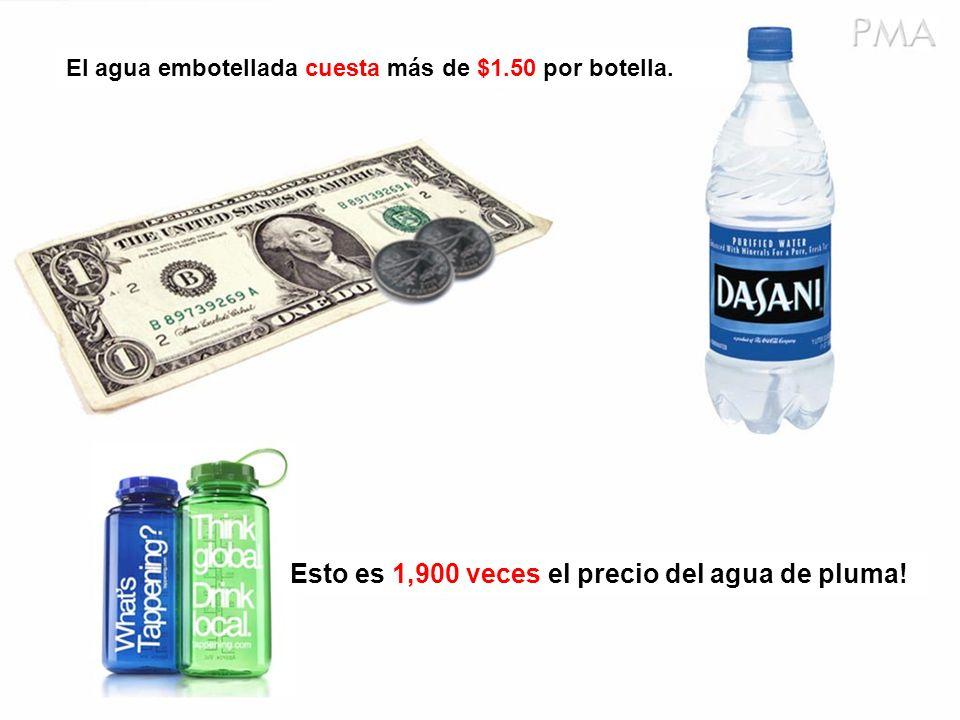 El agua embotellada cuesta más de $1.50 por botella.
