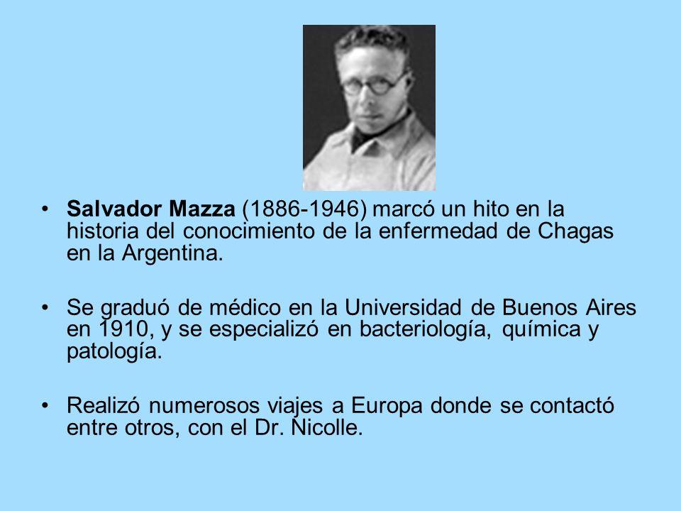 Salvador Mazza (1886-1946) marcó un hito en la historia del conocimiento de la enfermedad de Chagas en la Argentina. Se graduó de médico en la Univers