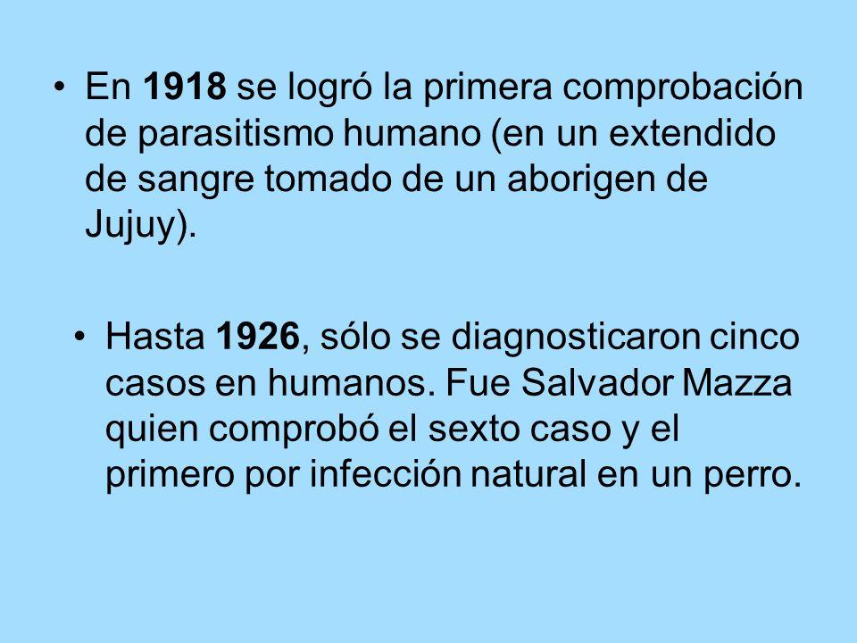 En 1918 se logró la primera comprobación de parasitismo humano (en un extendido de sangre tomado de un aborigen de Jujuy). Hasta 1926, sólo se diagnos