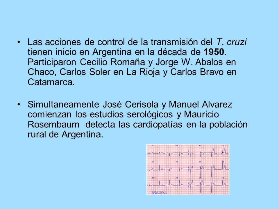 Las acciones de control de la transmisión del T. cruzi tienen inicio en Argentina en la década de 1950. Participaron Cecilio Romaña y Jorge W. Abalos