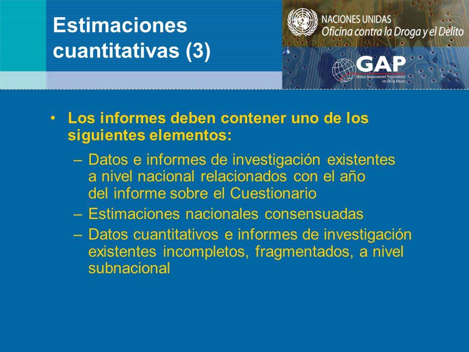 Estimaciones cuantitativas (3) Los informes deben contener uno de los siguientes elementos: –Datos e informes de investigación existentes a nivel naci