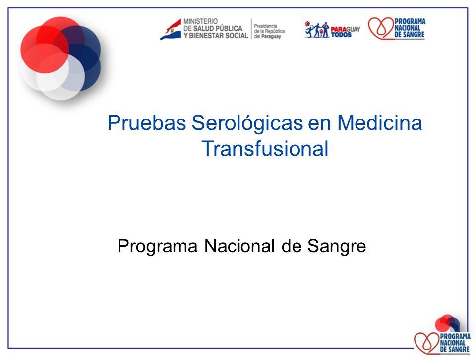Programa Nacional de Sangre Pruebas Serológicas en Medicina Transfusional