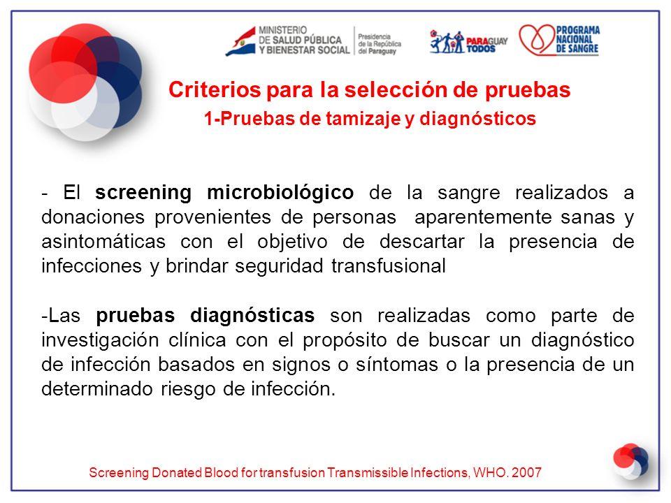 - El screening microbiológico de la sangre realizados a donaciones provenientes de personas aparentemente sanas y asintomáticas con el objetivo de des