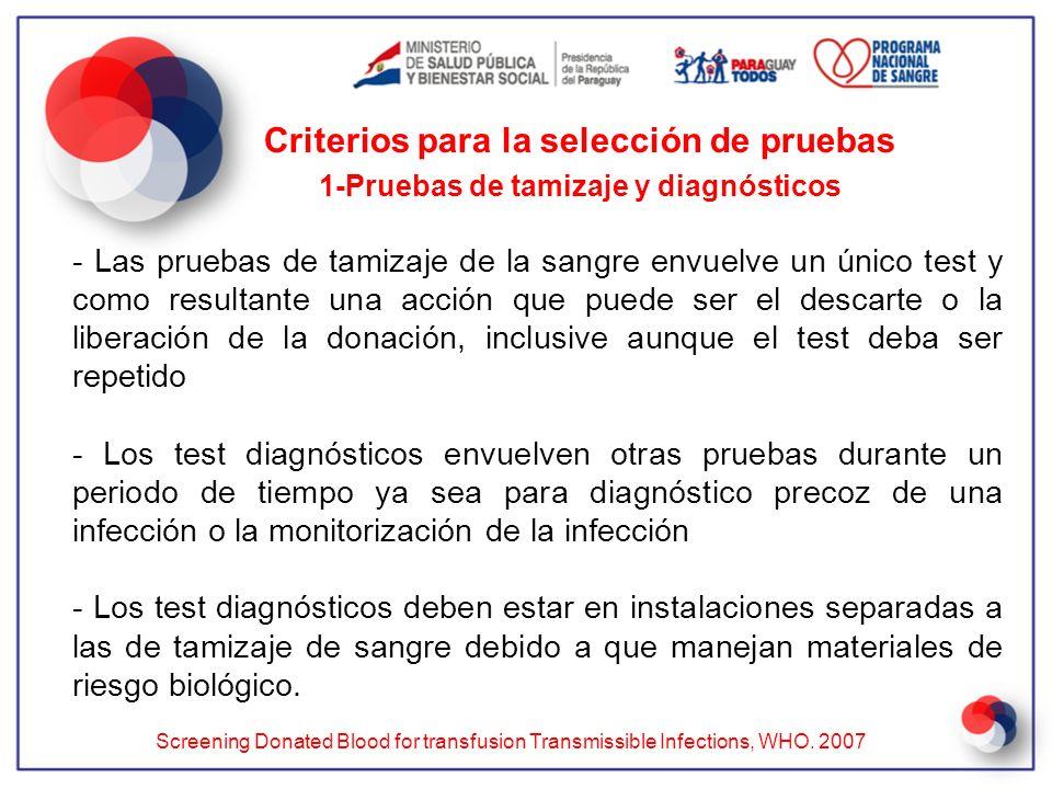 - Las pruebas de tamizaje de la sangre envuelve un único test y como resultante una acción que puede ser el descarte o la liberación de la donación, i