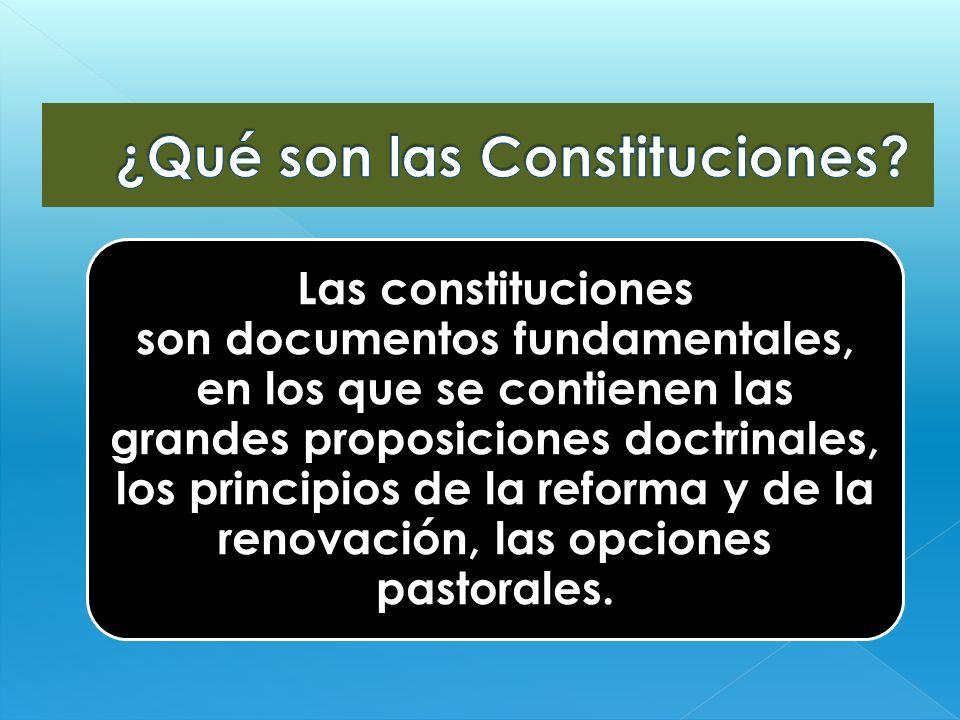 Las constituciones son documentos fundamentales, en los que se contienen las grandes proposiciones doctrinales, los principios de la reforma y de la r