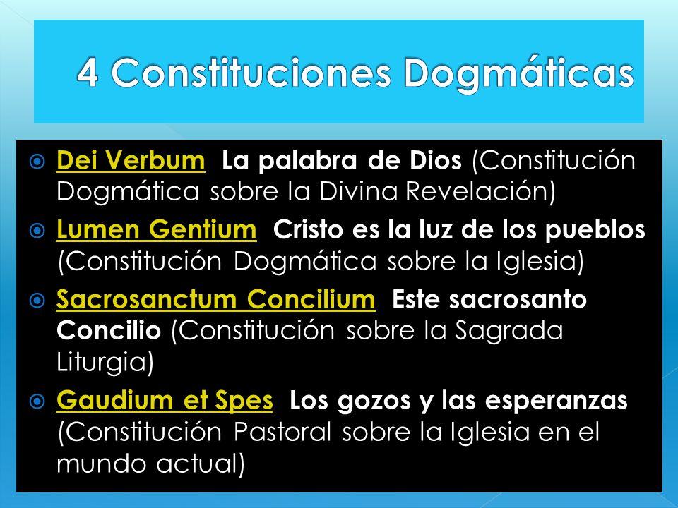 Dei Verbum La palabra de Dios (Constitución Dogmática sobre la Divina Revelación) Dei Verbum Lumen Gentium Cristo es la luz de los pueblos (Constituci