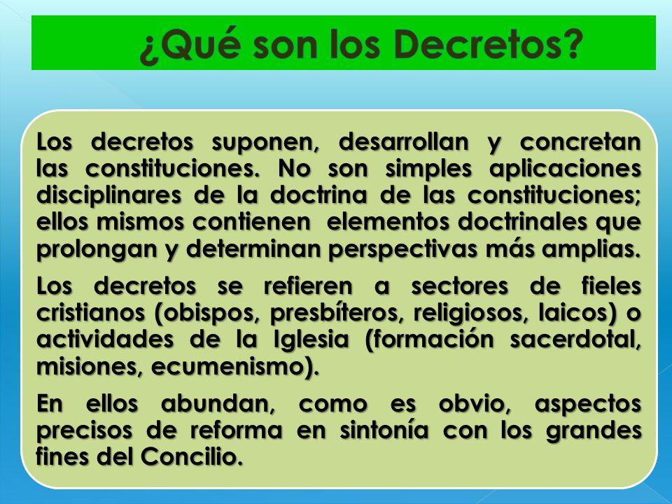 Los decretos suponen, desarrollan y concretan las constituciones. No son simples aplicaciones disciplinares de la doctrina de las constituciones; ello