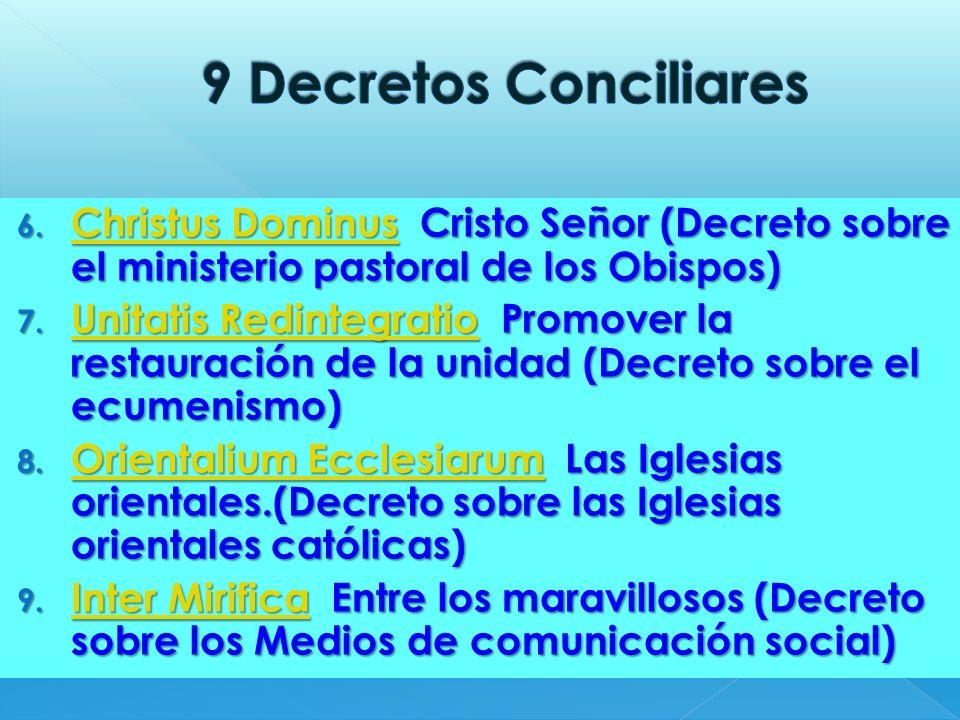 6. Christus Dominus Cristo Señor (Decreto sobre el ministerio pastoral de los Obispos) Christus Dominus Christus Dominus 7. Unitatis Redintegratio Pro
