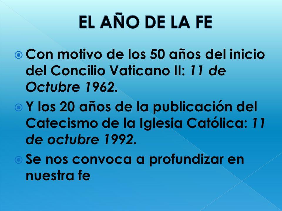 Con motivo de los 50 años del inicio del Concilio Vaticano II: 11 de Octubre 1962. Y los 20 años de la publicación del Catecismo de la Iglesia Católic
