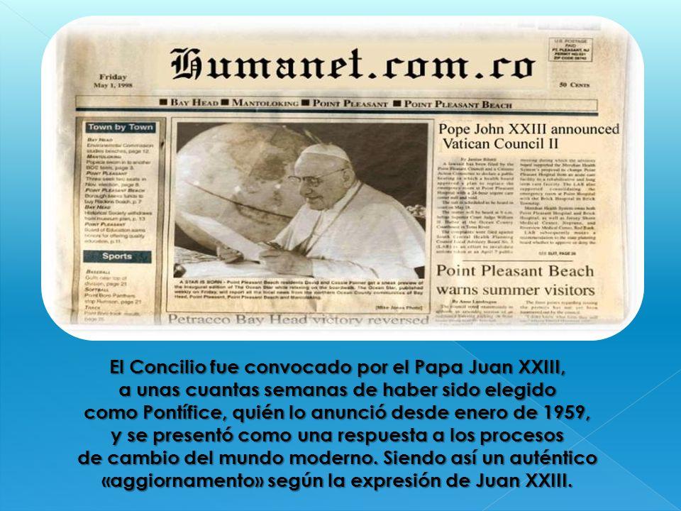 El Concilio fue convocado por el Papa Juan XXIII, a unas cuantas semanas de haber sido elegido como Pontífice, quién lo anunció desde enero de 1959, y