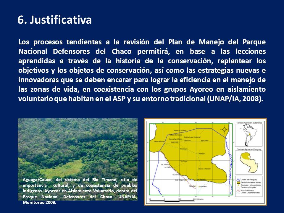 6. Justificativa Los procesos tendientes a la revisión del Plan de Manejo del Parque Nacional Defensores del Chaco permitirá, en base a las lecciones
