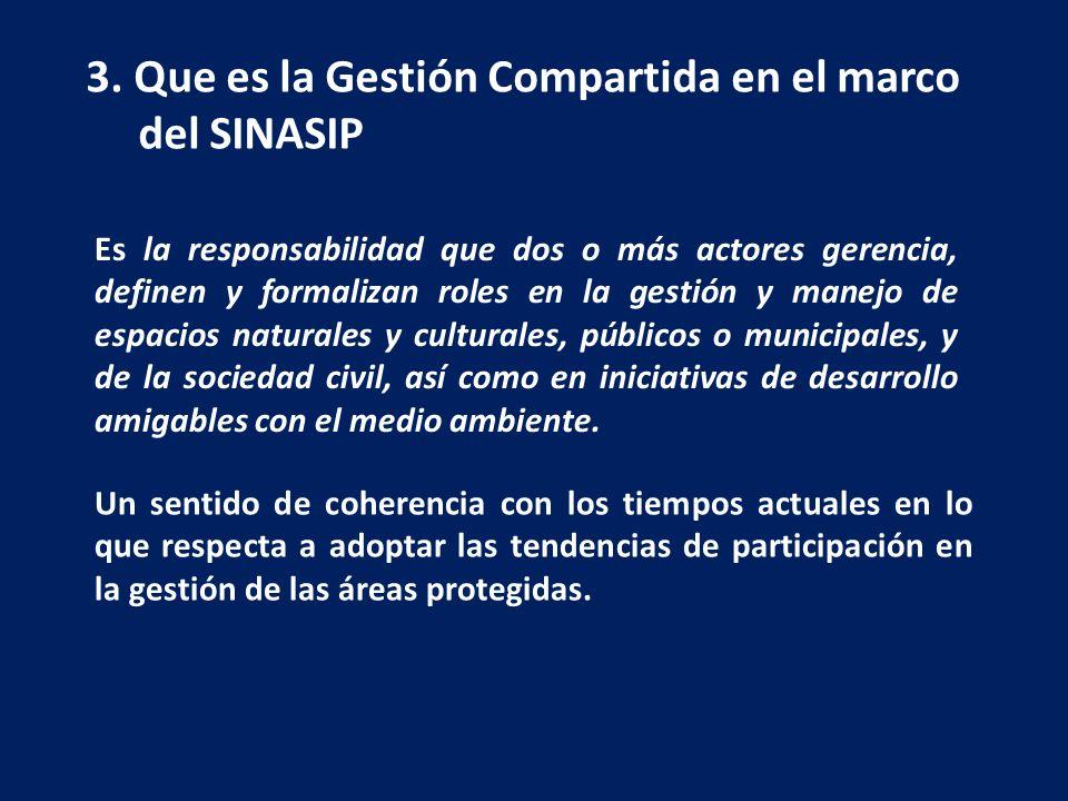 3. Que es la Gestión Compartida en el marco del SINASIP Es la responsabilidad que dos o más actores gerencia, definen y formalizan roles en la gestión