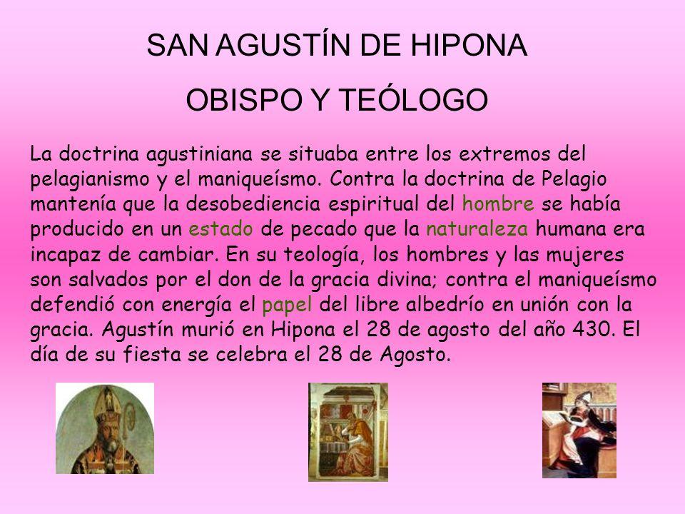 SAN AGUSTÍN DE HIPONA OBRAS Su obra más conocida es su autobiografía Confesiones (400?), donde narra sus primeros años y su conversión.