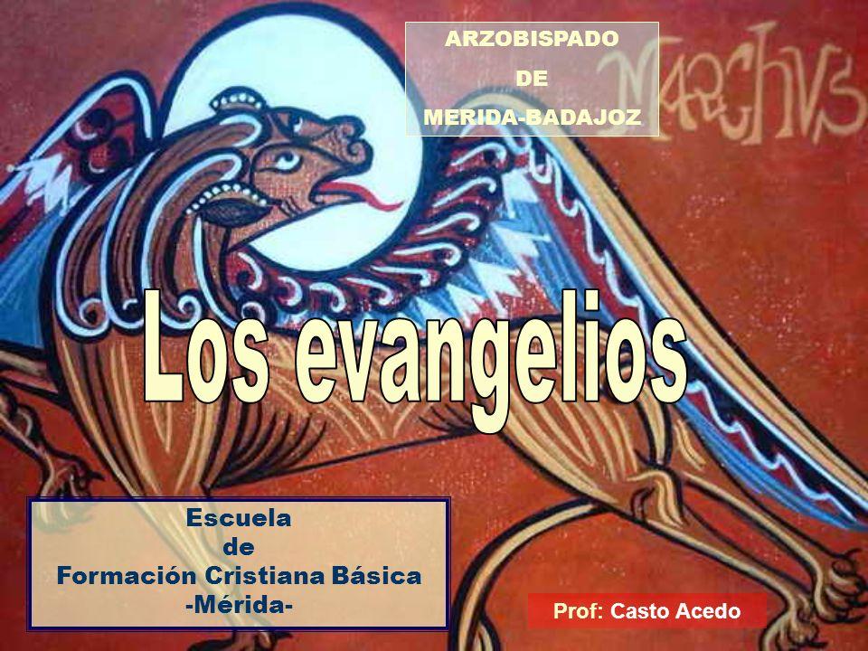 Escuela de Formación Cristiana Básica -Mérida- Prof: Casto Acedo ARZOBISPADO DE MERIDA-BADAJOZ