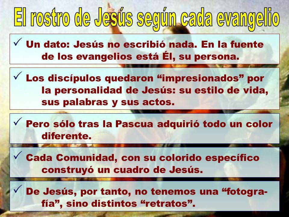 U n dato: Jesús no escribió nada. En la fuente de los evangelios está Él, su persona. L os discípulos quedaron impresionados por la personalidad de Je
