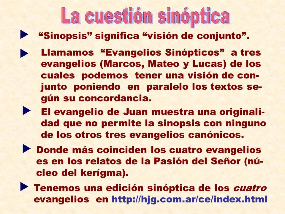 Sinopsis significa visión de conjunto. Llamamos Evangelios Sinópticos a tres evangelios (Marcos, Mateo y Lucas) de los cuales podemos tener una visión