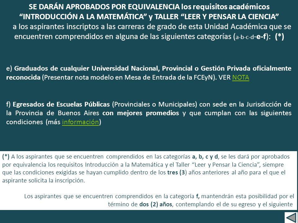 e) Graduados de cualquier Universidad Nacional, Provincial o Gestión Privada oficialmente reconocida (Presentar nota modelo en Mesa de Entrada de la FCEyN).