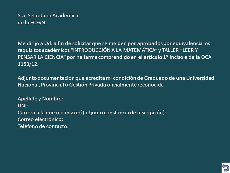 Sra. Secretaria Académica de la FCEyN Me dirijo a Ud.
