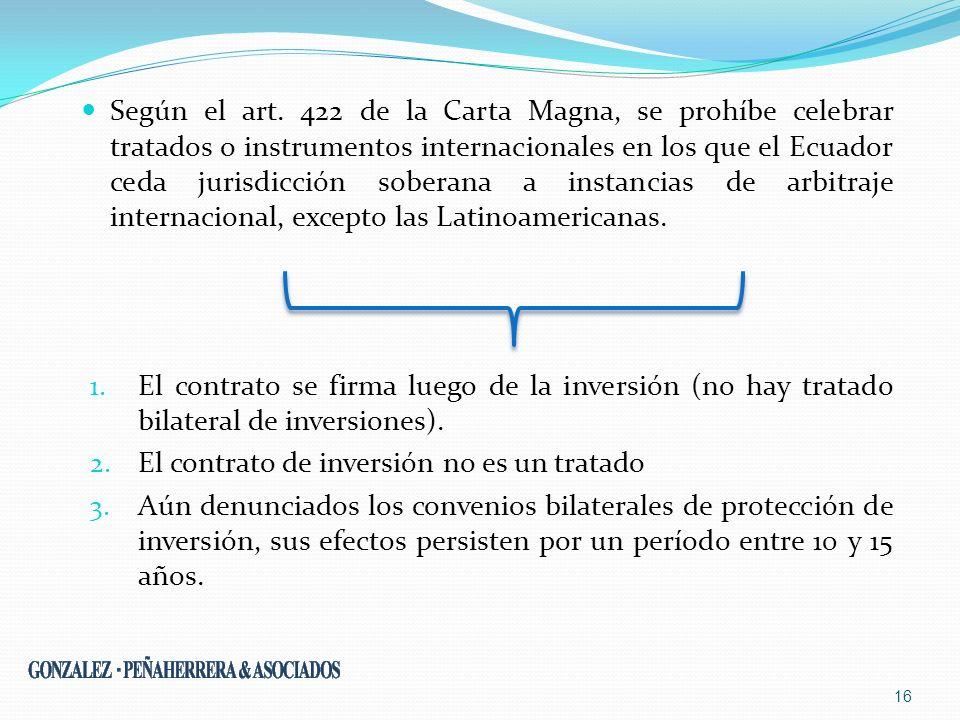 Según el art. 422 de la Carta Magna, se prohíbe celebrar tratados o instrumentos internacionales en los que el Ecuador ceda jurisdicción soberana a in