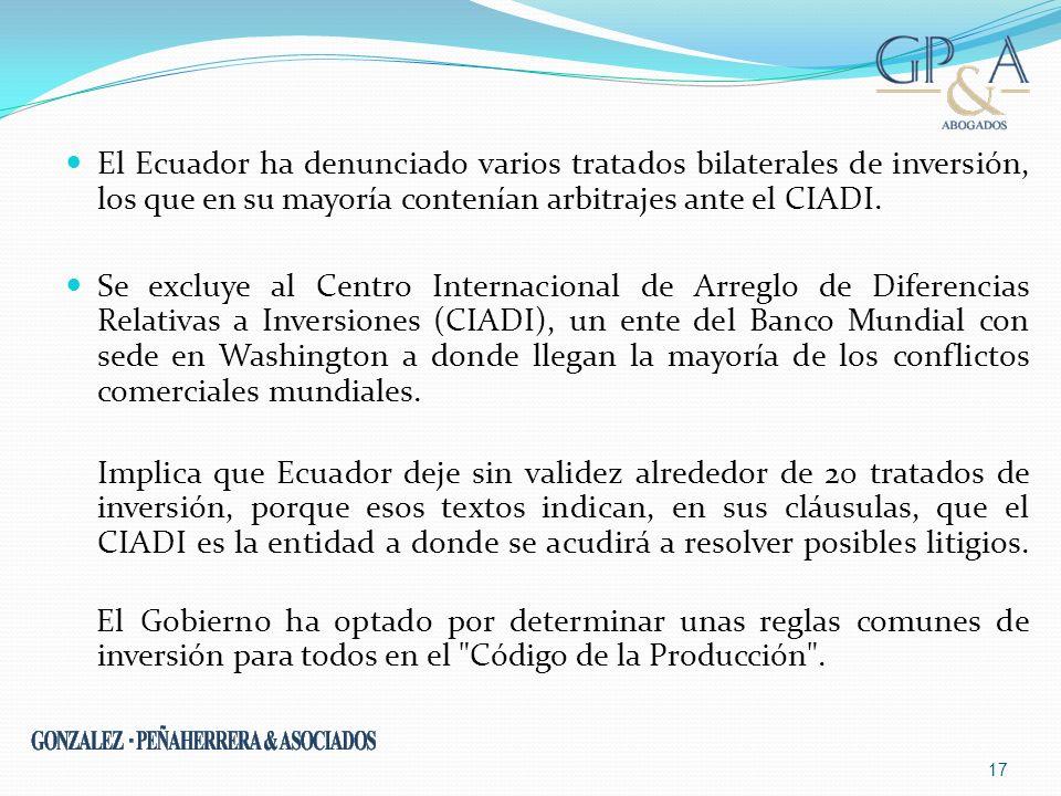 El Ecuador ha denunciado varios tratados bilaterales de inversión, los que en su mayoría contenían arbitrajes ante el CIADI. Se excluye al Centro Inte