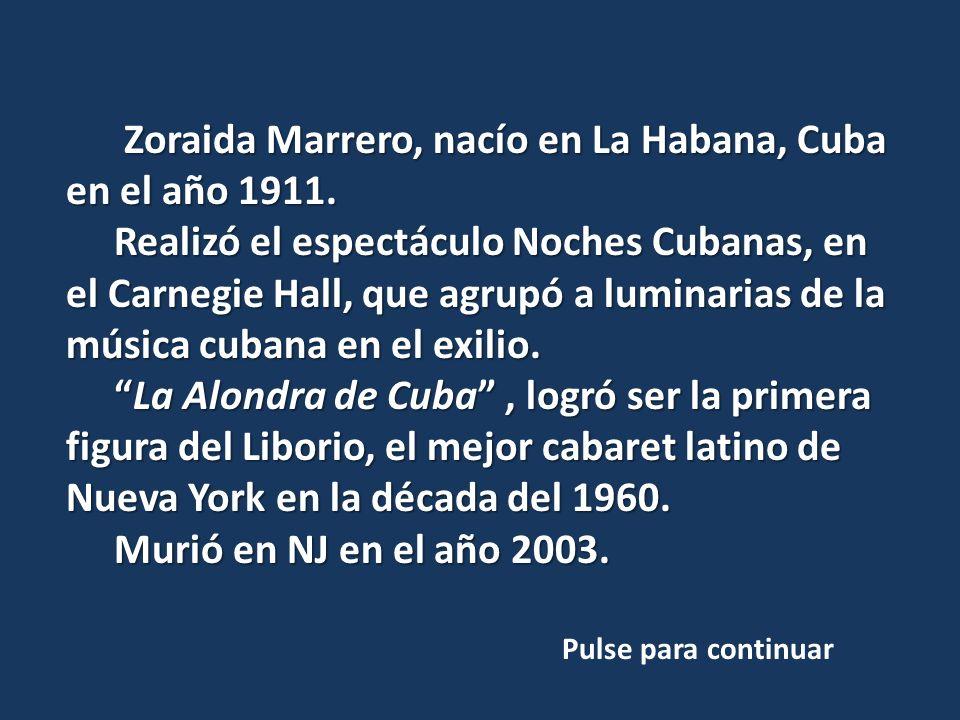 Zoraida Marrero, nacío en La Habana, Cuba en el año 1911.