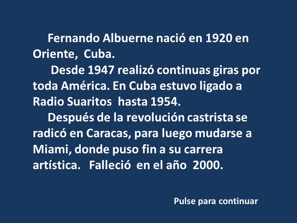 Rolando La Serie nació en Santa Clara, Cuba en el año 1923.