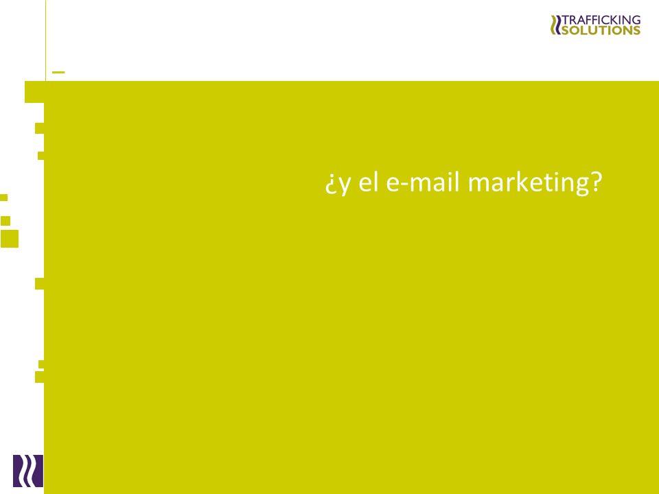 _ ¿y el e-mail marketing?