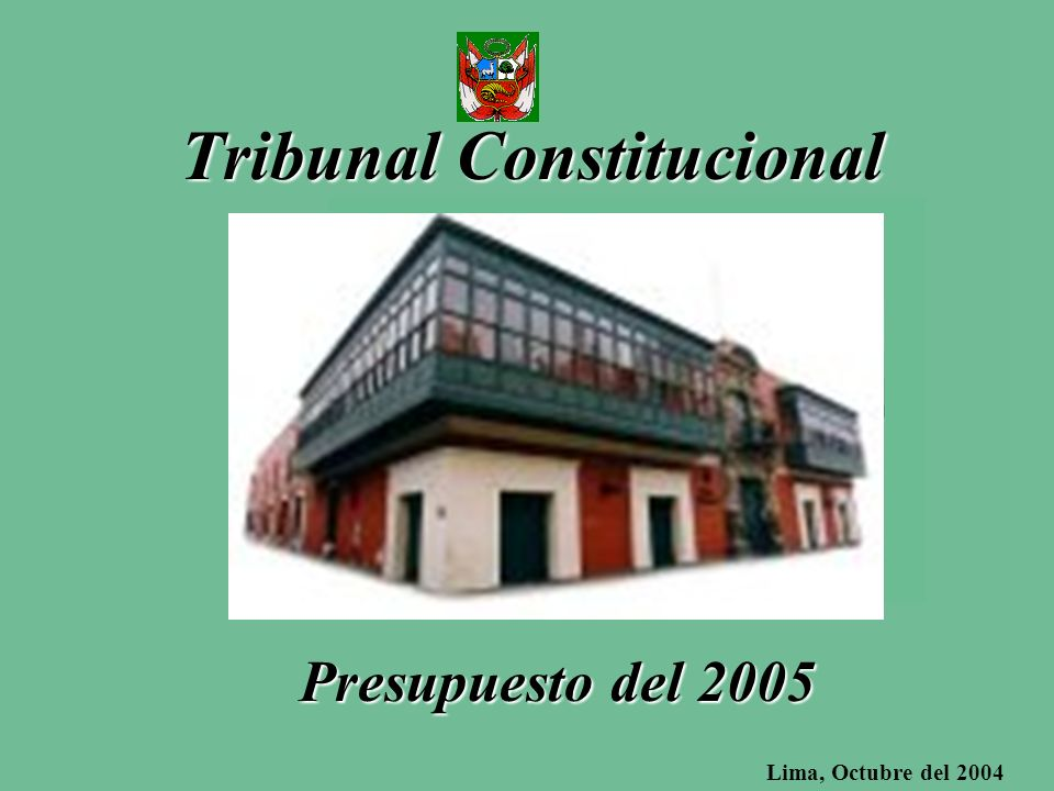 Tribunal Constitucional Lima, Octubre del 2004 Presupuesto del 2005