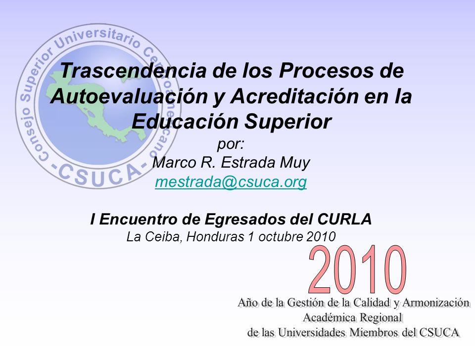 Trascendencia de los Procesos de Autoevaluación y Acreditación en la Educación Superior por: Marco R.