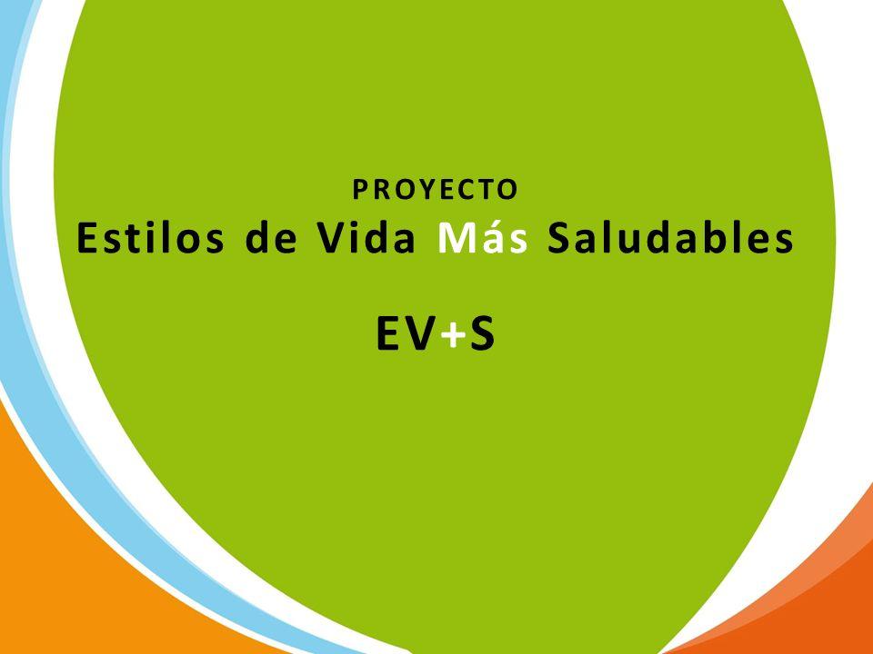 PROYECTO Estilos de Vida Más Saludables EV+S