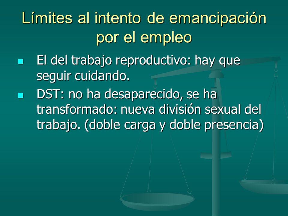 Límites al intento de emancipación por el empleo El del trabajo reproductivo: hay que seguir cuidando.