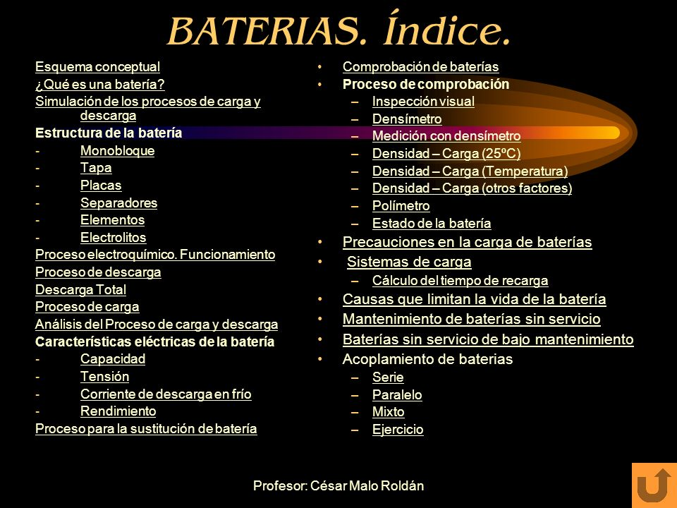 Profesor: César Malo Roldán Características eléctricas de las baterías: CORRIENTE DE DESCARGA EN FRIO Es la cantidad de corriente que puede entregar la batería, sometida a descarga constante (arranque) durante un tiempo y a baja temperatura.