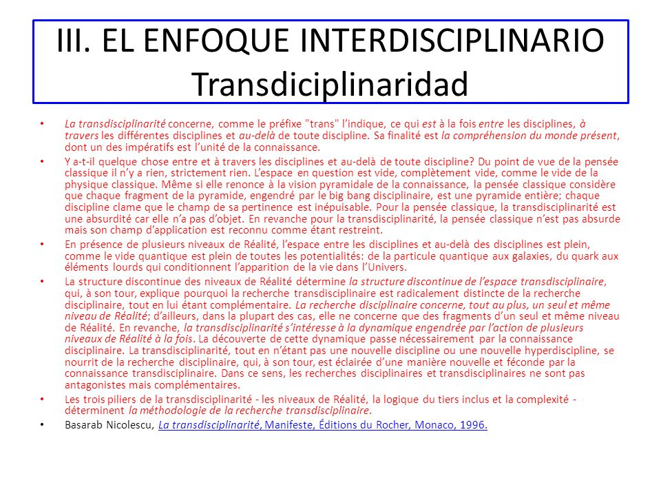 III. EL ENFOQUE INTERDISCIPLINARIO Transdiciplinaridad La transdisciplinarité concerne, comme le préfixe