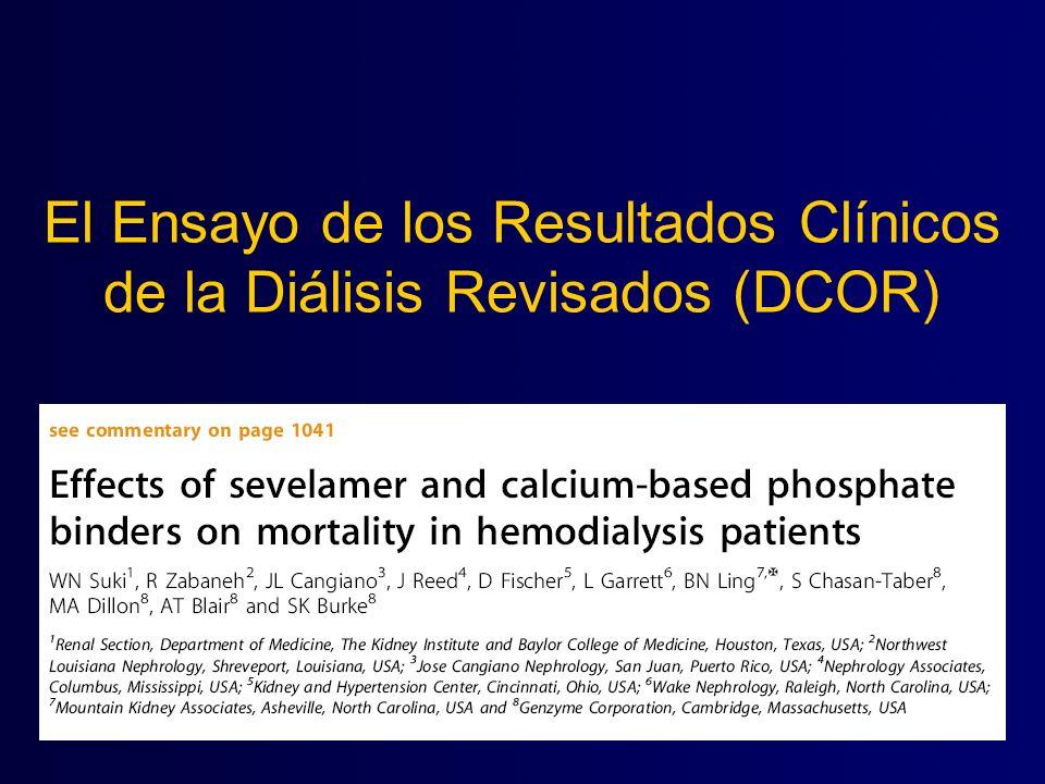 El Ensayo de los Resultados Clínicos de la Diálisis Revisados (DCOR) Resúmen de los Resultados de la presentación de la ASN 2005