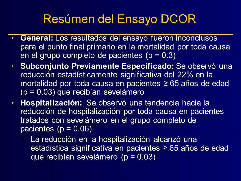 Resúmen del Ensayo DCOR General: Los resultados del ensayo fueron inconclusos para el punto final primario en la mortalidad por toda causa en el grupo