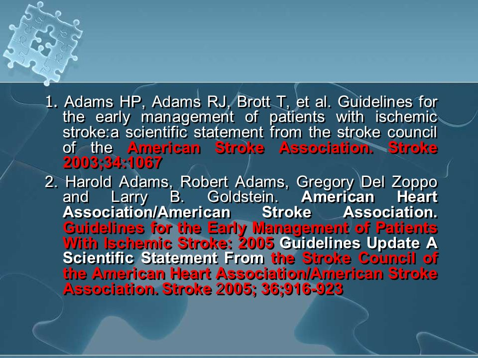 1. Adams HP, Adams RJ, Brott T, et al. Guidelines for the early management of patients with ischemic stroke:a scientific statement from the stroke cou