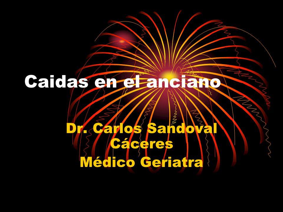 Caidas en el anciano Dr. Carlos Sandoval Cáceres Médico Geriatra