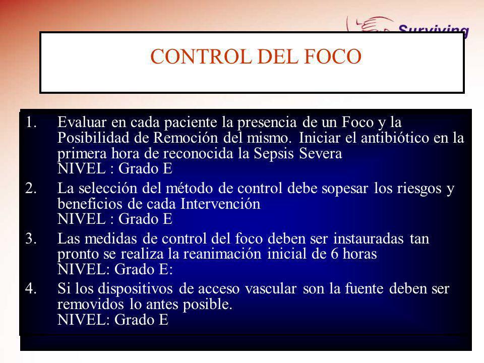 CONTROL DEL FOCO 1.Evaluar en cada paciente la presencia de un Foco y la Posibilidad de Remoción del mismo. Iniciar el antibiótico en la primera hora