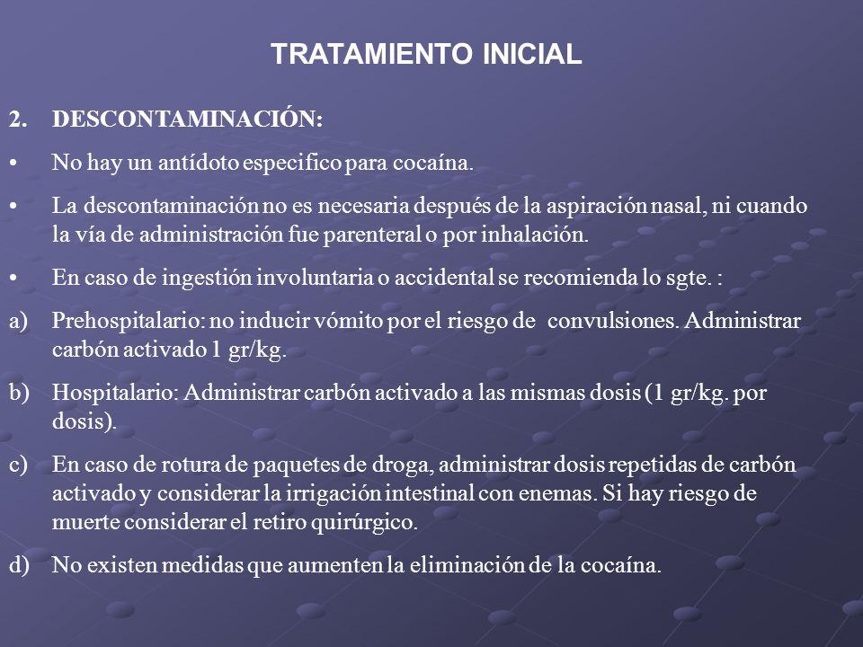 2.DESCONTAMINACIÓN: No hay un antídoto especifico para cocaína. La descontaminación no es necesaria después de la aspiración nasal, ni cuando la vía d