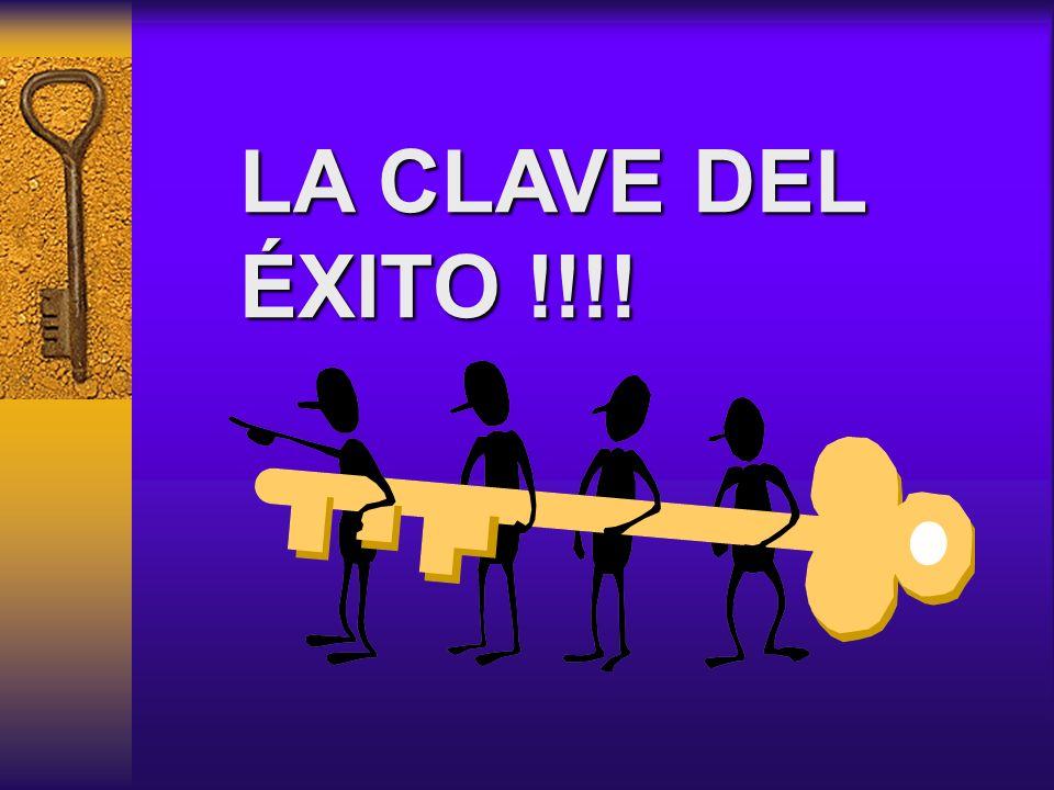 LA CLAVE DEL ÉXITO !!!!