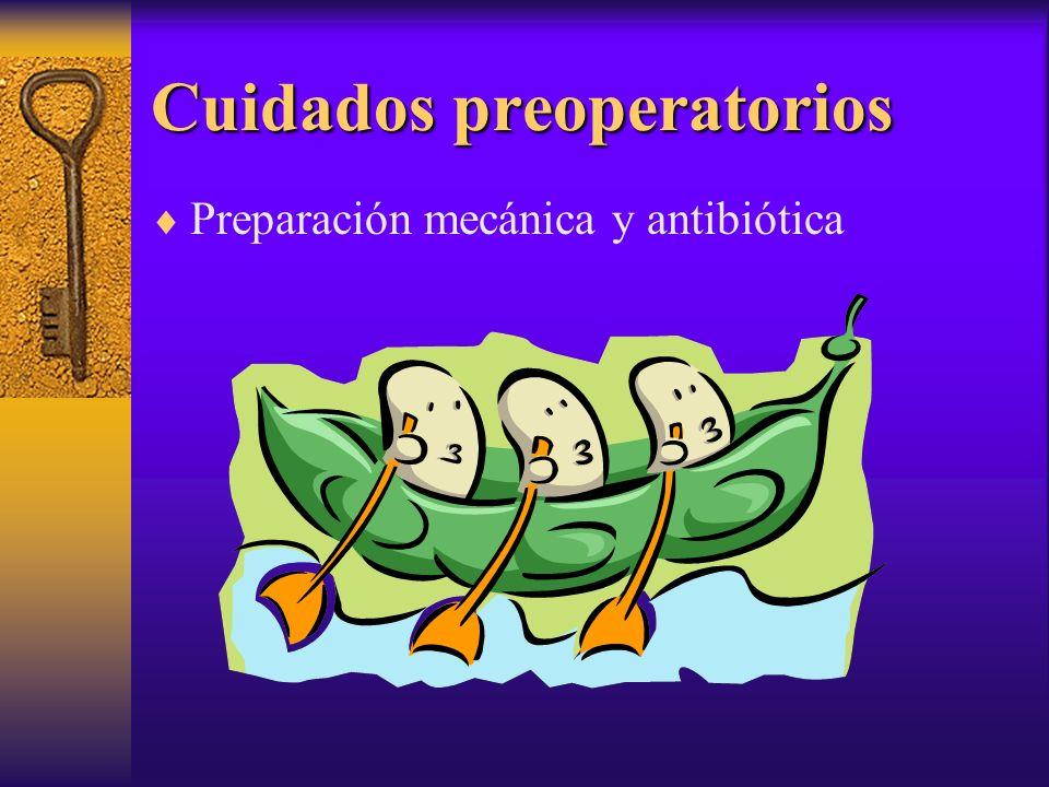 Cuidados preoperatorios Preparación mecánica y antibiótica