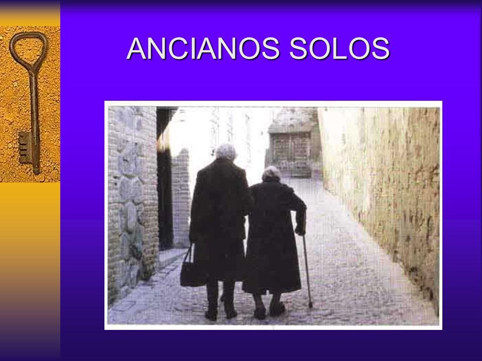 ANCIANOS SOLOS ANCIANOS SOLOS