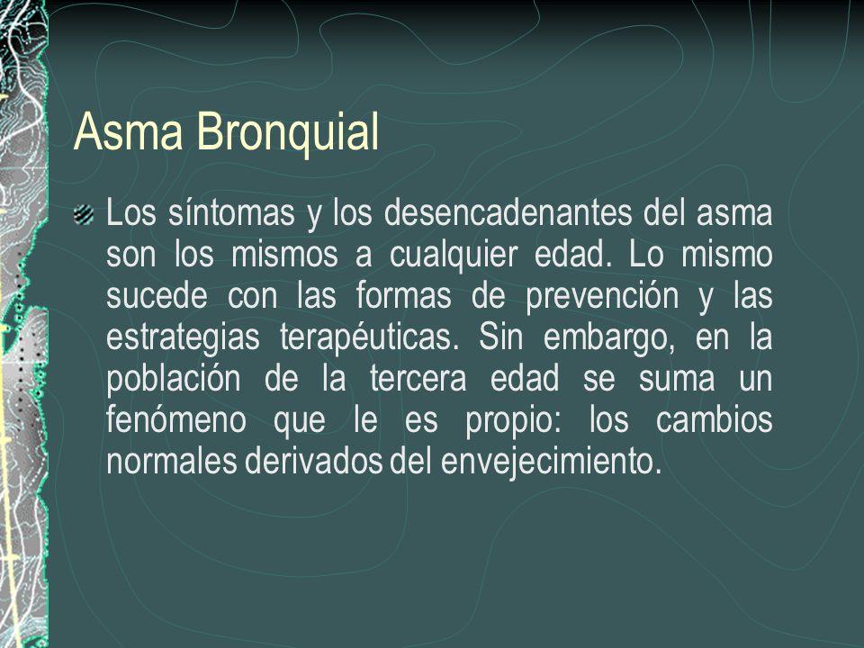 Asma Bronquial Los síntomas y los desencadenantes del asma son los mismos a cualquier edad. Lo mismo sucede con las formas de prevención y las estrate