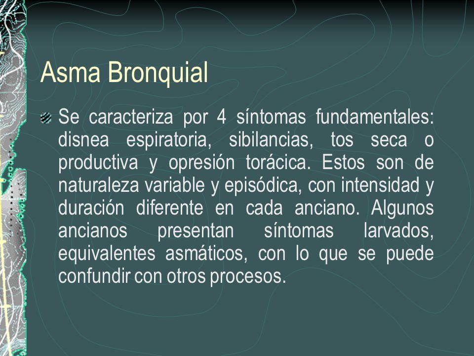 Asma Bronquial Se caracteriza por 4 síntomas fundamentales: disnea espiratoria, sibilancias, tos seca o productiva y opresión torácica. Estos son de n