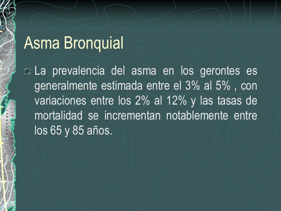 Asma Bronquial La prevalencia del asma en los gerontes es generalmente estimada entre el 3% al 5%, con variaciones entre los 2% al 12% y las tasas de