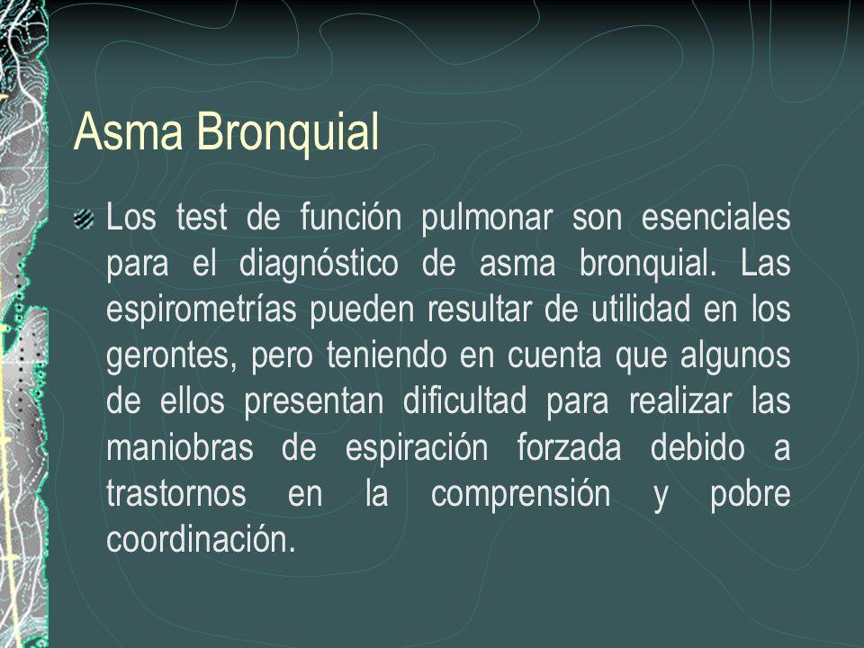 Asma Bronquial Los test de función pulmonar son esenciales para el diagnóstico de asma bronquial. Las espirometrías pueden resultar de utilidad en los