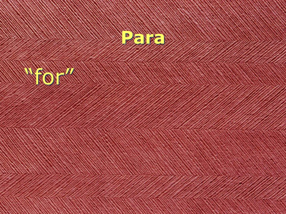 Saying PARA means for Except for time and money Everything else is POR This rule is kind of funny PARA means for Except for time and money Everything else is POR This rule is kind of funny