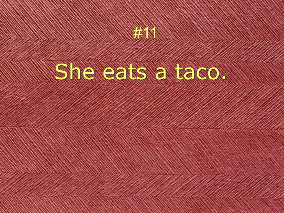 She eats a taco. #11