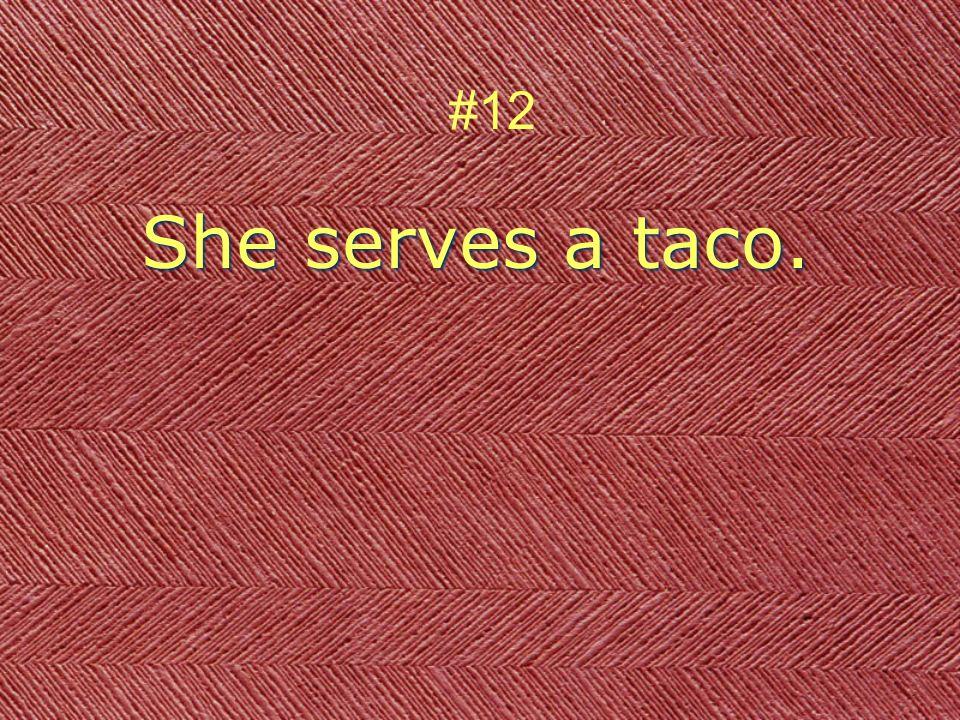 She serves a taco. #12