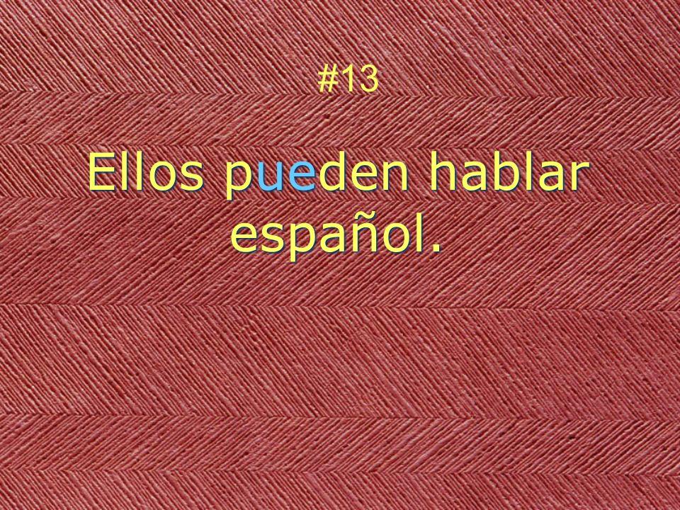 Ellos pueden hablar español. #13
